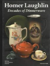 Homer Laughlin Decades of Dinnerware (Identification and Pricing) by: Page, Frederiksen & Six