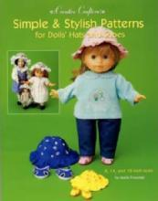 Simple & Stylish Patterns for Dolls' Hats & Shoes by: Marla Freeman