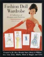 Fashion Doll Wardrobe: A Collection of Designs & Patterns by: Robert H. Archer