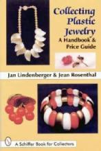 Collecting Plastic Jewelry: A Handbook & Price Guide By Jan Lindenberger & Jean Rosenthal