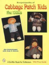 Encyclopedia of Cabbage Patch Kids: The 1980s by: Jan Lindenberger with Judy D. Morris
