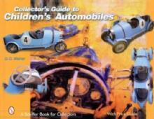 Collector's Guide to Children's Automobiles by: G. G. Weiner