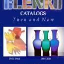 Blenko Catalogs Then & Now by: Leslie Pina