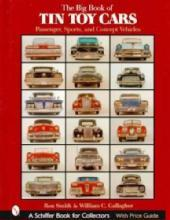 Big Book of Tin Toy Cars by: Smith & Gallagher