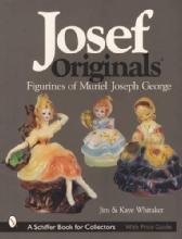 Josef Originals: Figurines of Muriel Joseph George by: Jim & Kaye Whitaker