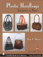 Vintage Plastic Fashion Purse & Handbag Guide by: Kate Dooner