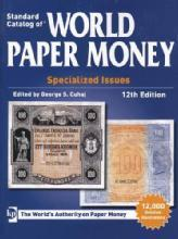 Standard Catalog of World Paper Money: Specialized Issues, 12th Ed by: George S. Cuhaj