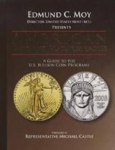 American Gold and Platinum Eagles: A Guide to the U.S. Bullion Coin Programs by: Edmund C. Moy