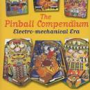 The Pinball Compendium, Electro-Mechanical Era (1930s - 1990s Machines) by: Michael Shalhoub
