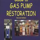 PCM's Guide to Gas Pump Restoration, 2nd Ed by: Wayne Henderson, Scott Benjamin