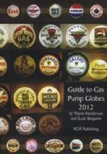 Guide to Gas Pump Globes 2012 (E-Book CD) by: Wayne Henderson, Scott Benjamin