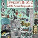 American Indian Jewelry III: M-Z: 2,100 Artist Biographies by: Gregory Schaaf