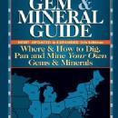 Northeast Treasure Hunter's Gem & Mineral Guide, 5th Ed by: Kathy Rygle, Stephen Pedersen