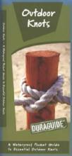Outdoor Knots Duraguide: A Waterproof Pocket Guide to Essential Outdoor Knots by: James Kavanagh