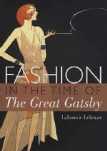 Fashion in the Time of The Great Gatsby by: LaLonnie Lehman
