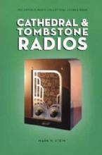 Cathedral & Tombstone Radios by: Mark Stein
