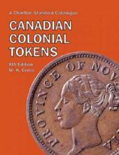 Canadian Colonial Tokens, 8th Ed (Charlton Press) by: WK Cross