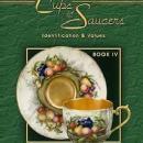 Collectible Cups & Saucers Book IV by: Jim & Susan Harran