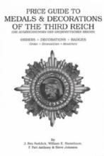 Price Guide to Medals & Decorations of the Third Reich (WWII) by: Rex Reddick, et al