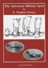 The American Military Spur by: R Stephen Dorsey
