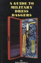 A Guide to Military Dress Daggers, Volume 1 by: Kurt Glemser