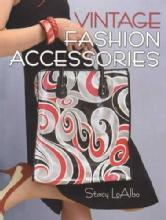 Vintage Fashion Accessories (Dating, ID, Pricing, Fashion Tips) by: Stacy LoAlbo