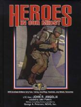 Heroes In Our Midst Volume 1: WWII American Airborne: Early Years, Training, Jump Wings, Parachutes, Jump Helmets, Paramarines