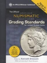 The Official ANA Grading Standards for United States Coins, 7th Edition by: Kenneth Bressett