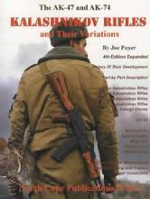 The AK-47 and AK-74 Kalashnikov Rifles and Their Variations, 4th Ed by: Joe Poyer