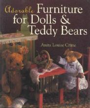 Adorable Furniture for Dolls & Teddy Bears by: Anita Louise Crane