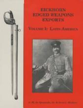 Eickhorn (German) Edged Weapons Exports, Vol 1: Latin America by: Quesada, Hickox