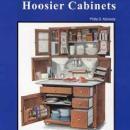 Hoosier Cabinets by: Philip Kennedy