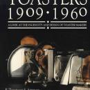Toasters 1909 - 1960 by: E. Townsend Artman