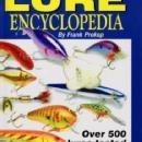 Lure Encyclopedia by: Frank Prokop