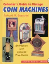 Vintage Coin Machines by: Richard Bueschel