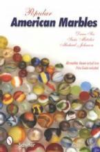 Popular American Marbles by: Dean Six, Susie Metzler, Michael Johnson