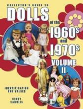 Collectors Doll Guide 1960-70s Vol 2 by: Cindy Sabulis