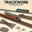 Basic Trackwork for Model Railroaders, 2nd Ed by: Jeff Wilson