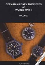 German Military Timepieces of World War II, Volume 2, 4th Reprint with Enhanced Photography by: Ulric of England