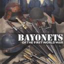 Bayonets of the First World War by: Claude Bera and Bernard Aubry