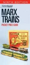 Greenberg's Guides Marx Trains Pocket Price Guide, Ninth Edition by: Randy Rehberg