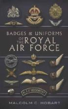 Badges & Uniforms of the Royal Air Force by: Malcolm C. Hobart