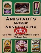 Amistadis Antique Advertising Gas Oil & Auto Signs V1 by: Richard Amistadi