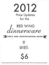 2012 Price Updates for the Red Wing Dinnerware Price and Identification Guide by: Ray Reiss
