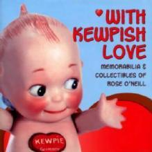 With Kewpish Love by: Florence Theriault