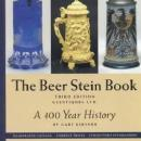 The Beer Stein Book: A 400 Year History by: Gary Kirsner