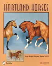 Hartland Horses: New Model Horses Since 2000 by: Gail Fitch
