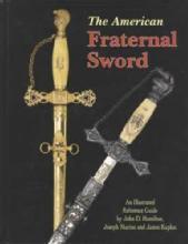 The American Fraternal Sword (Identification, Dating) by: Hamilton, Marino, Kaplan
