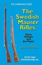 The Swedish Mauser Rifles, 3rd Ed by: Steve Kehaya, Joe Poyer