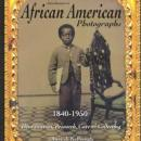 Introduction to African American Photographs 1840-1950 by: Ross Kelbaugh